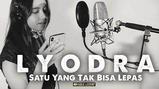 Cover Lagu - L Y O D R A  -  SATU YANG TAK BISA LEPAS