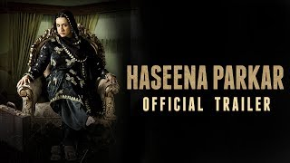 Haseena Parkar Movie Review, Rating, Story, Cast & Crew