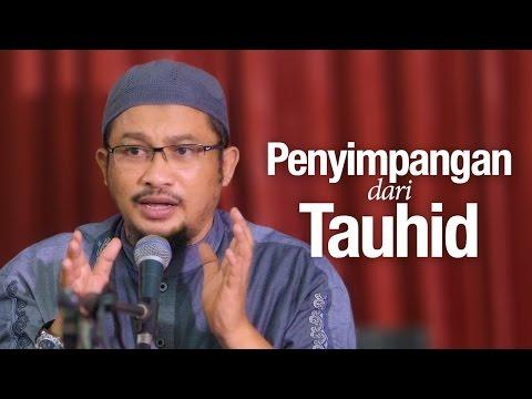 Pengajian Islam: Penyimpangan Dari Tauhid - Ustadz Abdullah Taslim, MA.