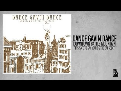 Dance Gavin Dance - Its Safe To Say You Dig The Back Seat