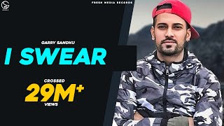 I SWEAR Malang Jatti GARRY SANDHU Official Video
