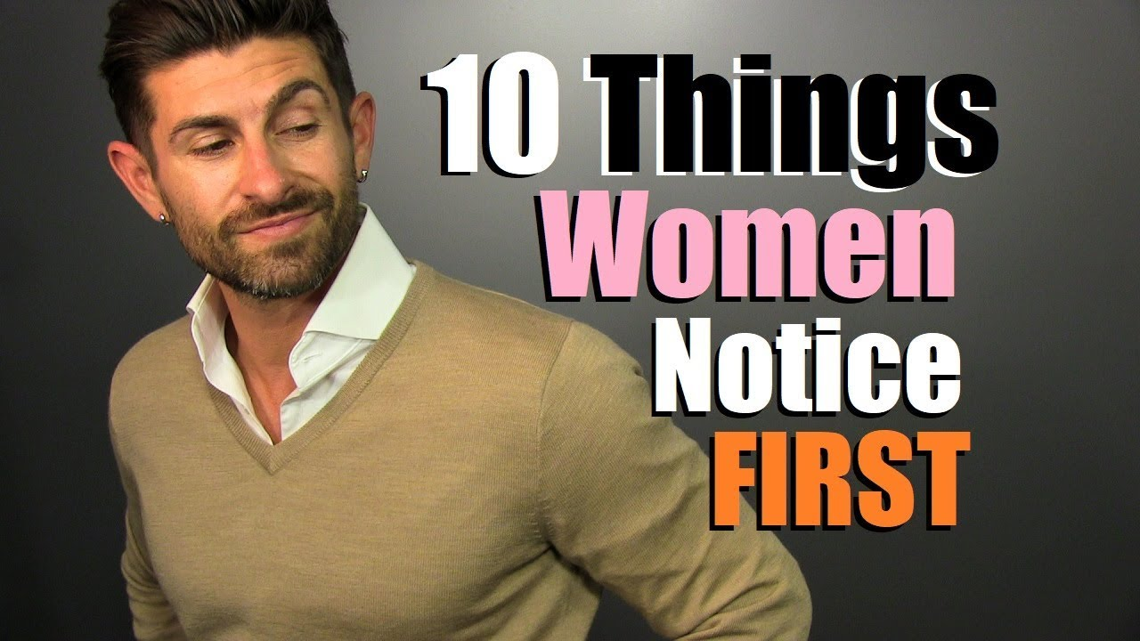 TOP 10 Things A Woman Notices FIRST About A Man!