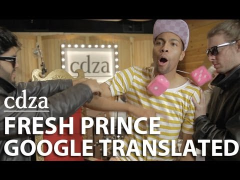 When the Fresh Prince Meets Google Translate, Awesome Ensues