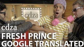 Fresh Prince: Google Translated