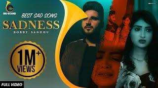 Sadness : Bobby Sandhu (Official Video) Jaymeet   Mawin Singh   Latest Sad Songs 2019   Big Sound