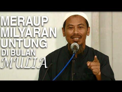 Serial Ceramah Islam: Meraup Milyaran Untung Dibulan Mulia - Ustadz Ahmad MZ