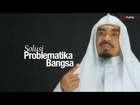 Ceramah Singkat: Solusi Problematika Bangsa - Ustadz Abu Qatadah