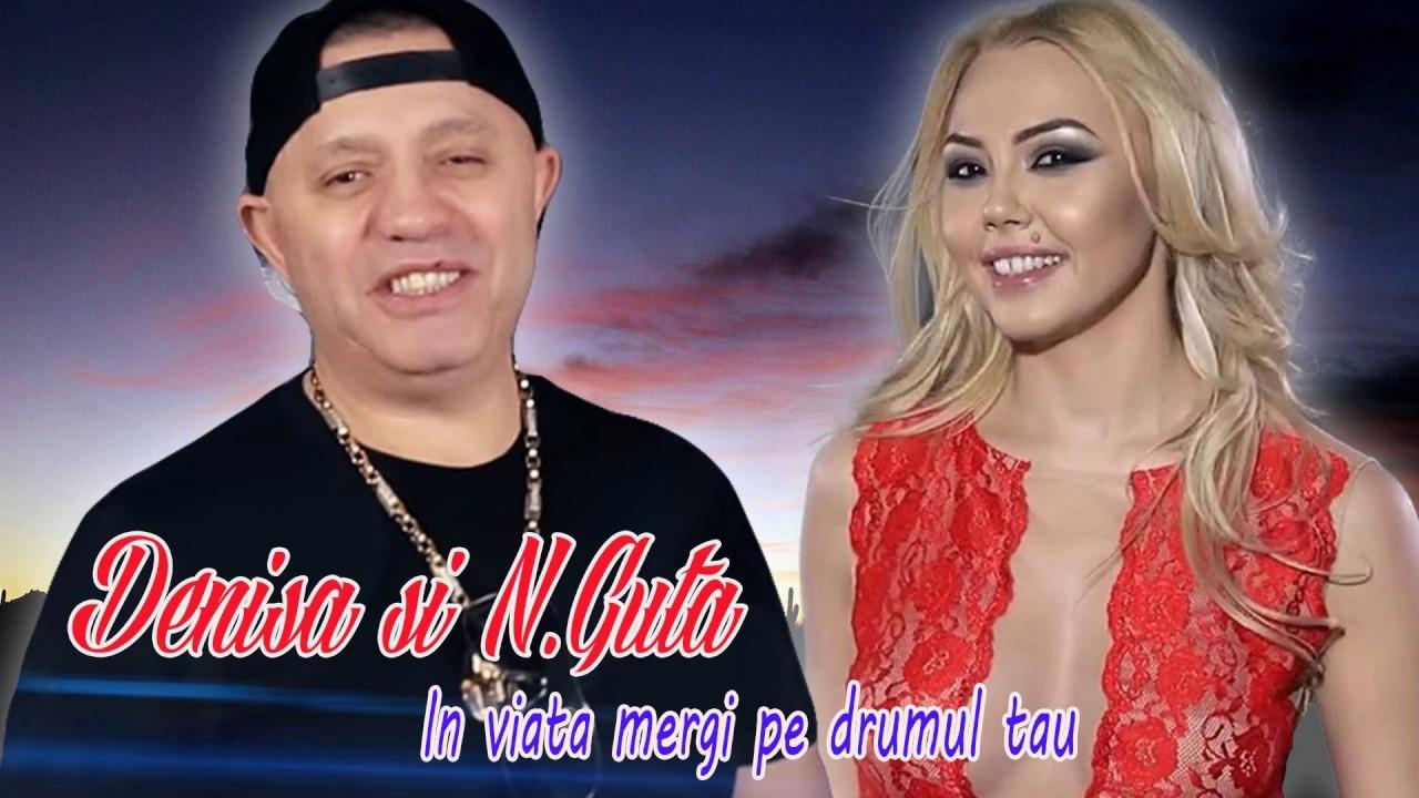 Denisa si N.Guta  - In viata mergi pe drumul tau (original track) 2017
