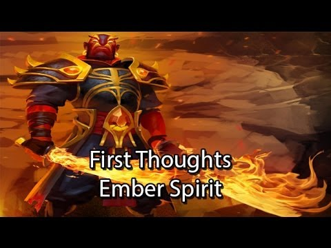 Dota 2 First Thoughts: Ember Spirit