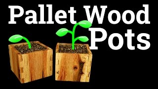 How To Make Pallet Wood Pots