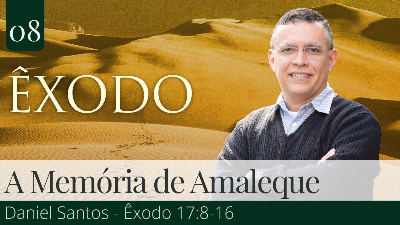 08. A Memória de Amaleque - Daniel Santos