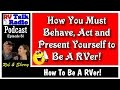 How You Must Act, Behave and Present Yourself Be A RVer | RV Talk Radio Ep.81 #podcast #RVer #RVing