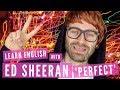 Learn English with Ed Sheeran 'Perfect' | Lyrics
