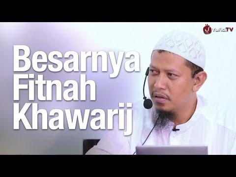 Ceramah Umum: Besarnya Fitnah Khawarij - Ustadz Abu Ihsan Maidani, MA.