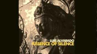 Luis Alvarado-The Absence of Silence (ORIGINAL MIX)