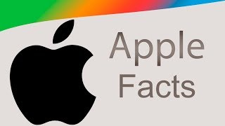 Facts You Don't Know About Apple!