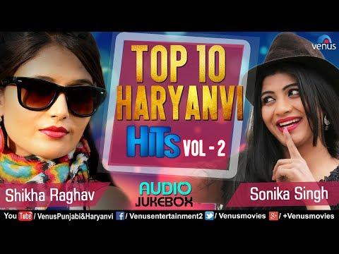 Top 10 Haryanvi Hits | Sandeep Chandal | Sonika Singh | Shikha Raghav | Latest Haryanvi Songs 2017