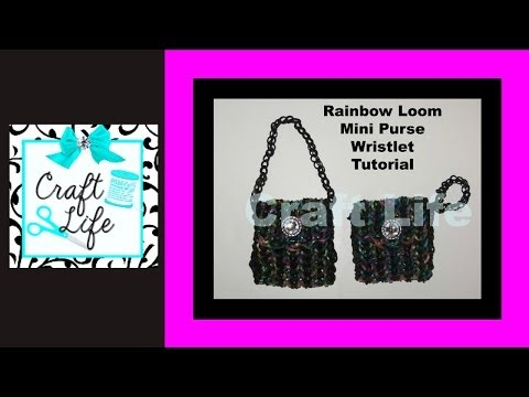 Craft Life ~ Rainbow Loom Mini Purse Wristlet Tutorial ~ One Loom