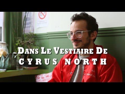#4 Dans le Vestiaire de Cyrus North, Youtuber philosophe - L'Interview Streetstyle BonneGueule