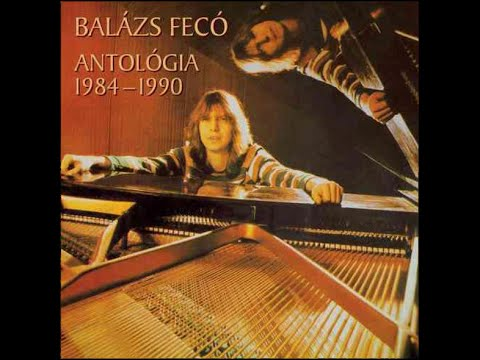 Balázs Fecó - ANTOLÓGIA 1984-1990 (teljes Album)