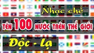 Nhạc chế độc lạ | TÊN 100 QUỐC GIA TRÊN THẾ GIỚI | Lá cờ các nước