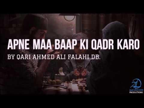 Apne Maa Baap Ki Qadr Karo - Qari Ahmed Ali Falahi DB.