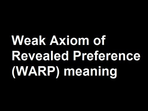 43.Weak Axiom of Revealed Preference (WARP) meaning