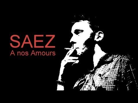 Saez - A Nos Amours