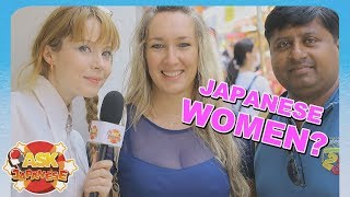 Ask about Japanese FEMALE : Ask visitors from foreign countries in JAPAN.