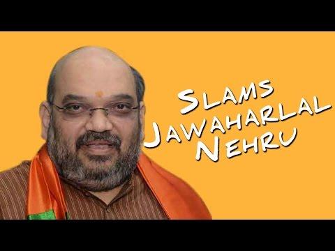 Nehru mishandled the Kashmir issue says Amit Shah