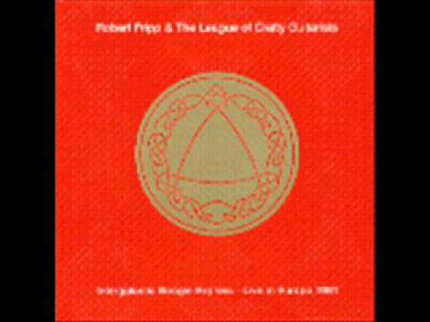 Robert Fripp and The League of Crafty Guitarists - Eye of the Needle