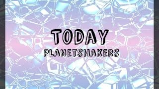 Watch Planetshakers Today video