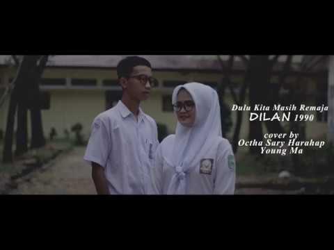 Lagu DULU KITA MASIH REMAJA (DILAN 1990) COVER - OCTHA SARY HARAHAP & YOUNG MA (OFFICIAL MUSIC VIDEO)