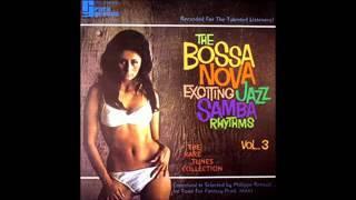 The Bossa Nova Exciting Jazz Samba Rhythms Vol 3 Full Album