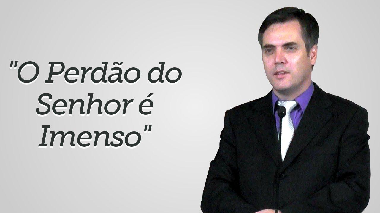 """""""O Perdão do Senhor é Imenso"""" - Leandro Lima"""