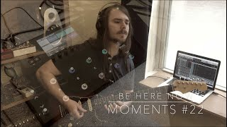 Moments #22 (Featuring the Helix LT)