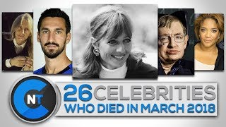 List of Celebrities Who Died In MARCH 2018 | Latest Celebrity News 2018 (Celebrity Breaking News)