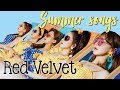 Lagu Red Velvet Summer Songs 🍉🍍🍌🥝🍑 레드벨벳 여름 노래