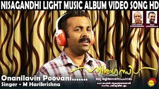 Onanilavin Poovani | M Harikrishna | Nisagandhi | Light Music Album Song