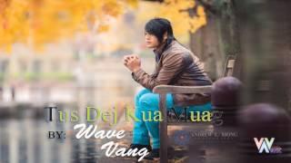 Tus Dej Kua Muag - Wave Vang (Full Version) 2017