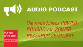 Die neue Marke POWER BOARDS von POWER RESEARCH SEMINARE