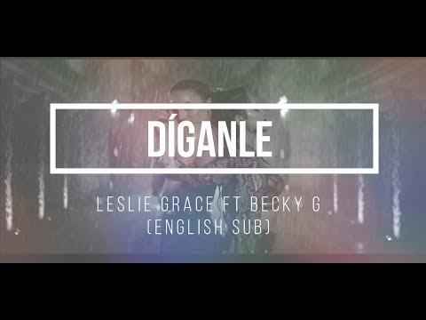 Díganle - Leslie Grace Ft Becky G (English Sub)