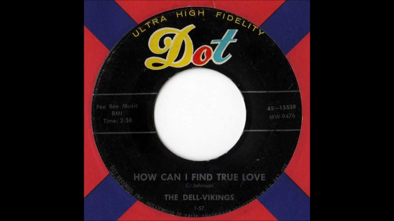 the del vikings how can i find true love How can i find true love 2:44 0:30 3 whispering bells - krips johnson 2:24 0:30 4 don't be a the best of the del-vikings now.