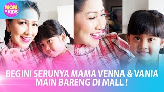 Venna Melinda Takjub Vania Berani Kenalan Sama Teman Baru – MOM & KIDS EPS 134 ( 1/3 )