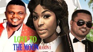 Love To The Moon Season 1   - Latest Nigerian Nollywood Movie