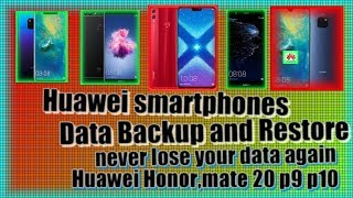 Huawei smartphones Data Backup and Restore ,never lose your data,Huawei Honor 8X,Mate..