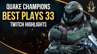 QUAKE CHAMPIONS BEST PLAYS 33 (TWITCH HIGHLIGHTS)