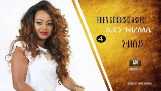 Ethiopia: Eden Gebreselassie - Nebsey - New Tigirigna Music 2017