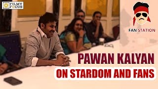 pawan-kalyan-about-fans-and-stardom-at-fan-station