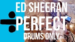 Ed Sheeran - Perfect (DRUMS ONLY)